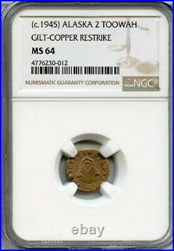 1862 / 1945 Alaska 2 Toowah Eskimo / NGC MS64 Only 1 Finer / R6 California Gold