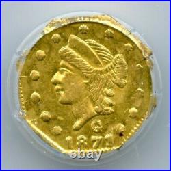 1871 Oct Lib G25C California Gold / BG-765 PCGS Unc