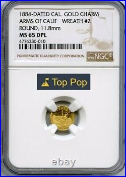 1884 Arms of California Gold Token / MS65DPL NGC FINEST KNOWN TOP POP